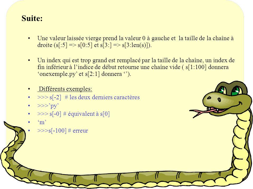Chaînes: indiçage et extraction Représentation dune chaînes: lindiçage est le fait de sélectionner un élément de la chaîne.