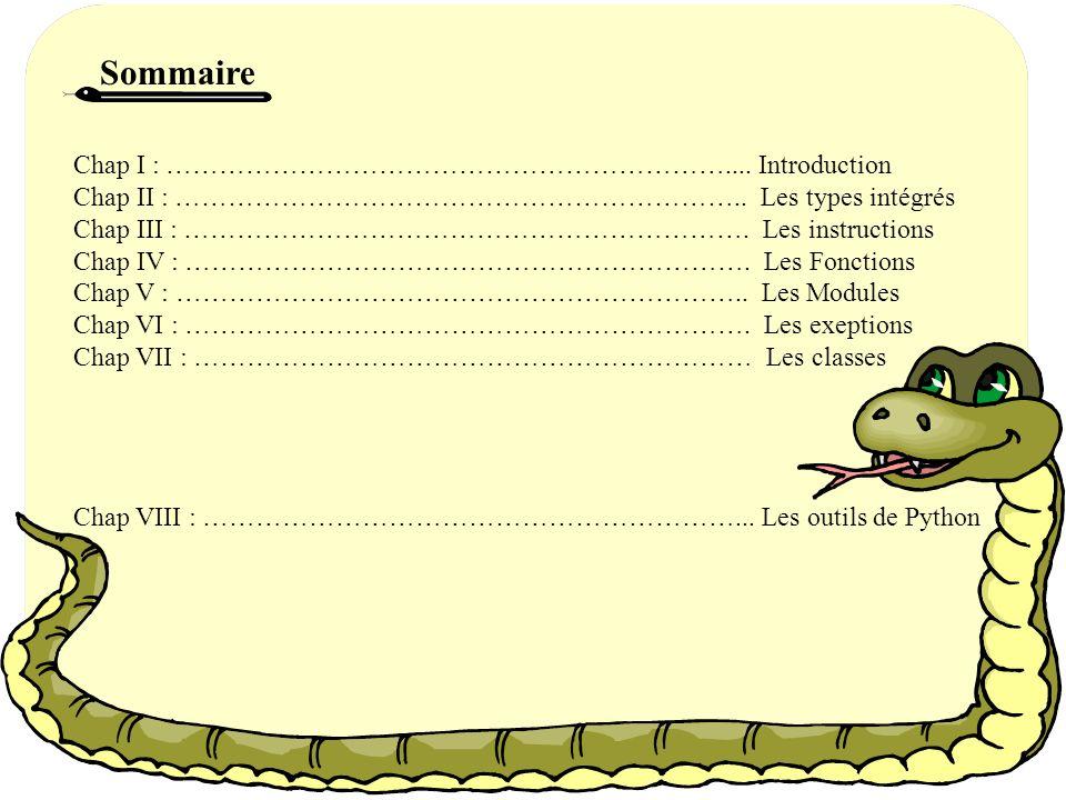 Exemple : X={« ichi »: « un », « ni »: « deux », « san »: « trois », « chi »: « quatre »} Print « Les clefs du dictionnaire sont : »,x.keys() Print « Les Valeurs du dictionnaire sont : », x.values() For i in x.keys(): print « La clef est : %s la valeur est :%s »%(i,x[i])