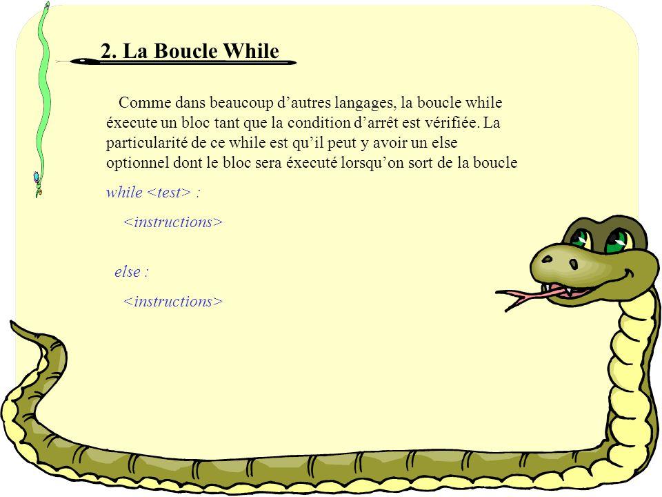 1. Le test if Linstruction IF peut comporter plusieurs tests conditionnels elif et se termine par un bloc optionnel else. Le bloc qui sera executé, se