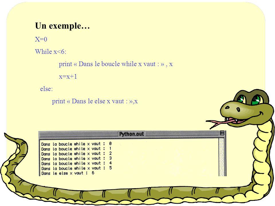 Comme dans beaucoup dautres langages, la boucle while éxecute un bloc tant que la condition darrêt est vérifiée.