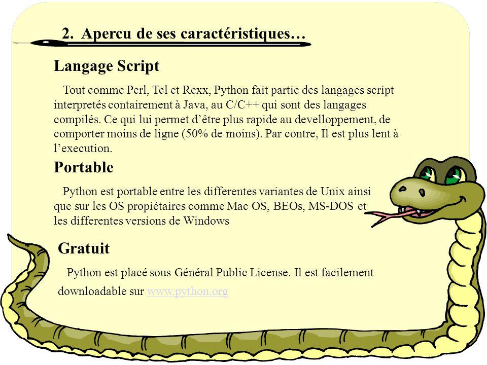 Chaînes: concaténation-répétition Exemple de concaténation >>> mot = help + a >>>mot helpa # pour la répétition: >>>mot*3 helpahelpahelpa Autre manière de faire >>> help a helpa Rq.