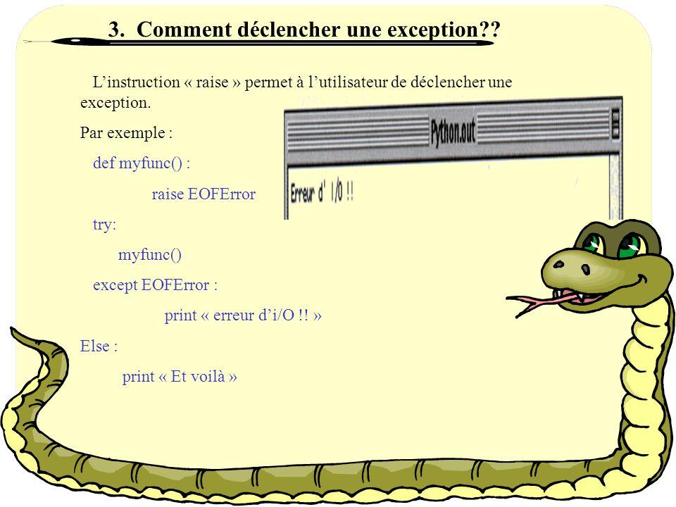 Linstruction « else » est une clause par défaut qui doit suivre toutes les clauses dexeptions.