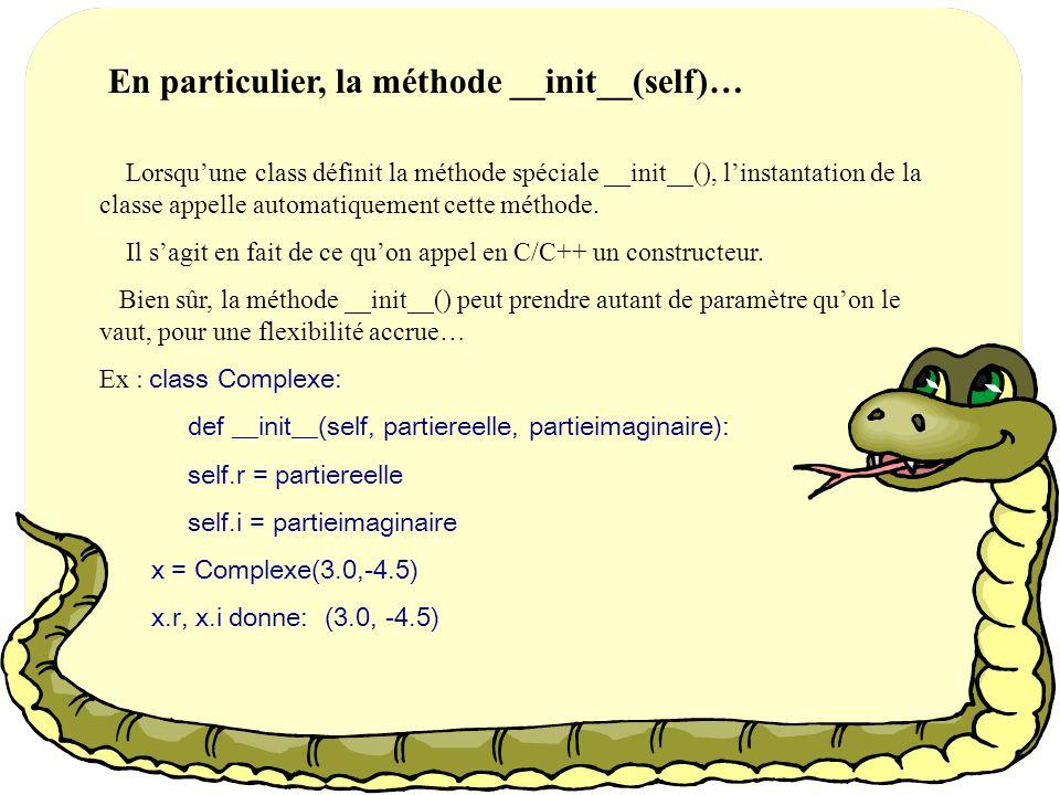 Méthodes prédefinies… Python contient une liste de méthodes dites spéciales :