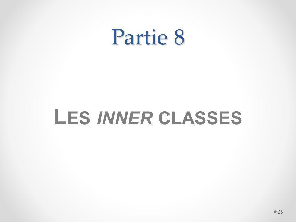 Partie 8 25 L ES INNER CLASSES