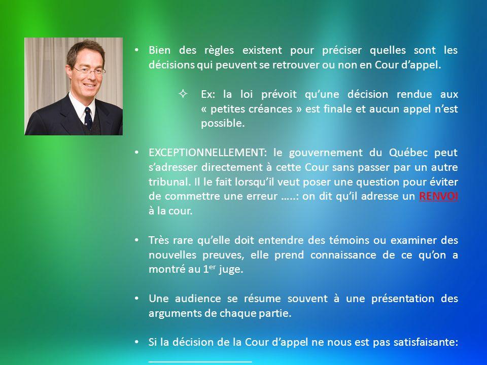 Bien des règles existent pour préciser quelles sont les décisions qui peuvent se retrouver ou non en Cour dappel. Ex: la loi prévoit quune décision re