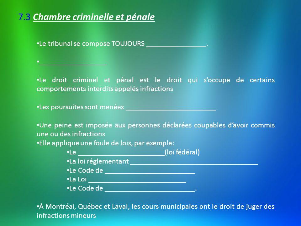 7.3 Chambre criminelle et pénale Le tribunal se compose TOUJOURS ________________. __________________ Le droit criminel et pénal est le droit qui socc