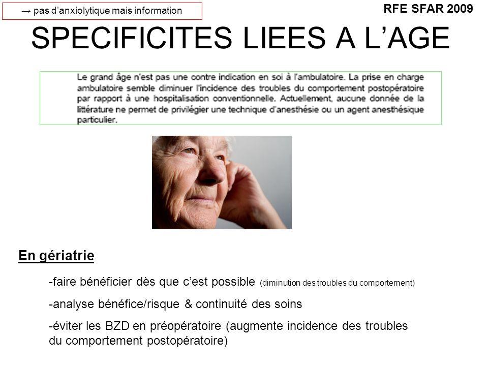 SPECIFICITES LIEES A LAGE RFE SFAR 2009 -faire bénéficier dès que cest possible (diminution des troubles du comportement) -analyse bénéfice/risque & c