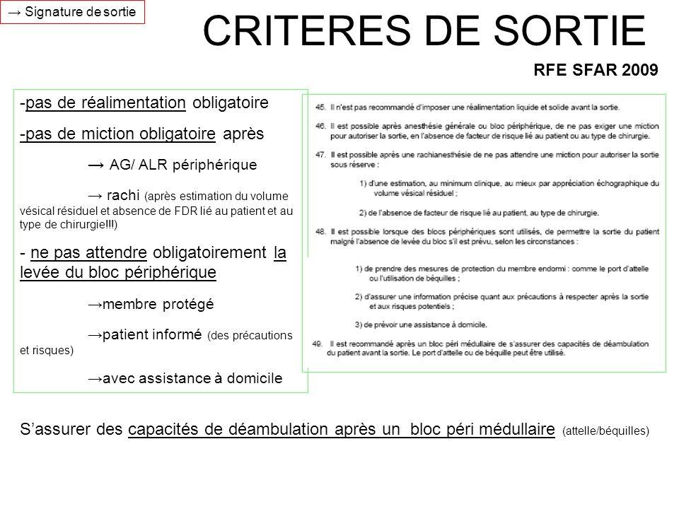 CRITERES DE SORTIE RFE SFAR 2009 -pas de réalimentation obligatoire -pas de miction obligatoire après AG/ ALR périphérique rachi (après estimation du