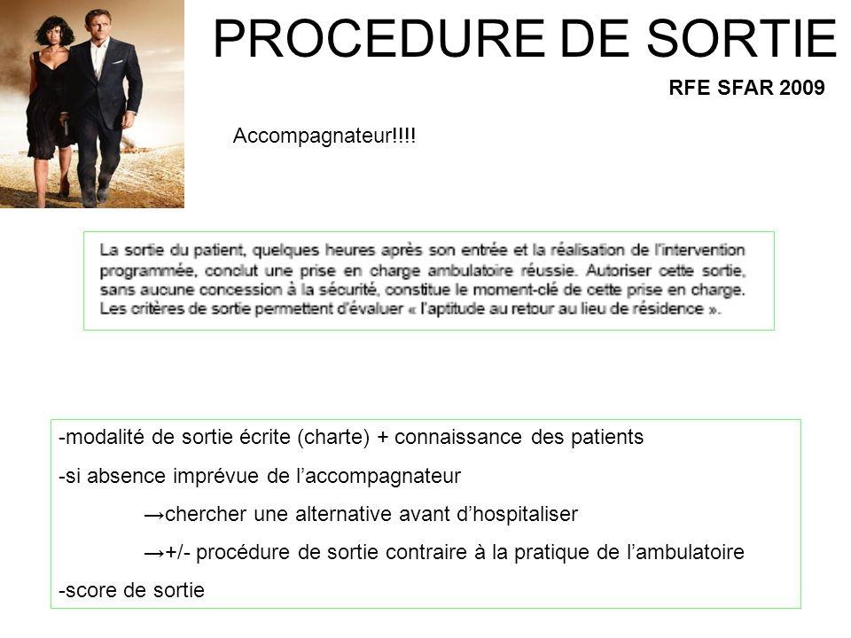 PROCEDURE DE SORTIE RFE SFAR 2009 -modalité de sortie écrite (charte) + connaissance des patients -si absence imprévue de laccompagnateur chercher une