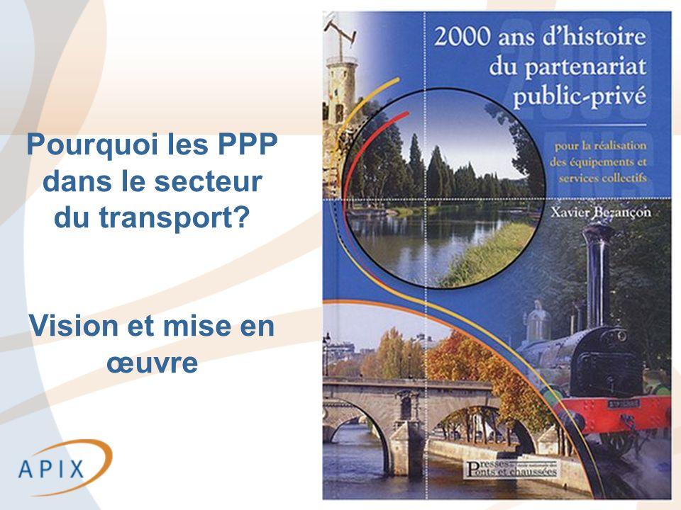 4 Pourquoi les PPP dans le secteur du transport? Vision et mise en œuvre