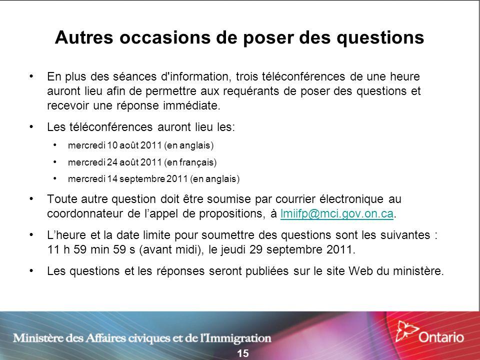15 Autres occasions de poser des questions En plus des séances d'information, trois téléconférences de une heure auront lieu afin de permettre aux req