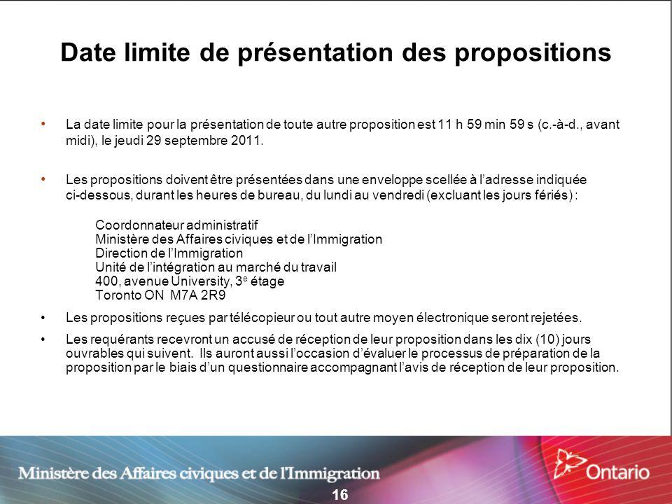 16 Date limite de présentation des propositions La date limite pour la présentation de toute autre proposition est 11 h 59 min 59 s (c.-à-d., avant mi