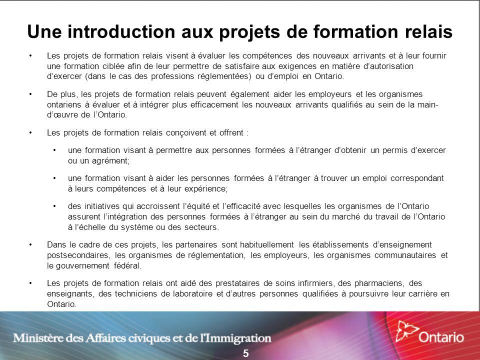 5 Une introduction aux projets de formation relais Les projets de formation relais visent à évaluer les compétences des nouveaux arrivants et à leur f