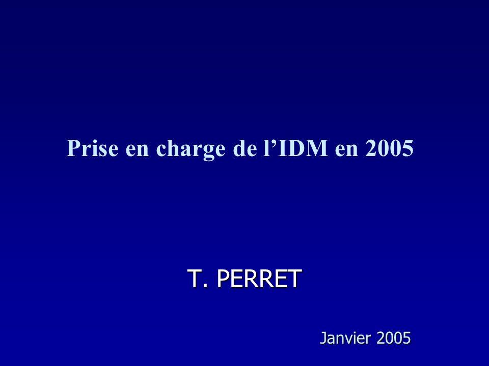 T. PERRET Janvier 2005 Prise en charge de lIDM en 2005
