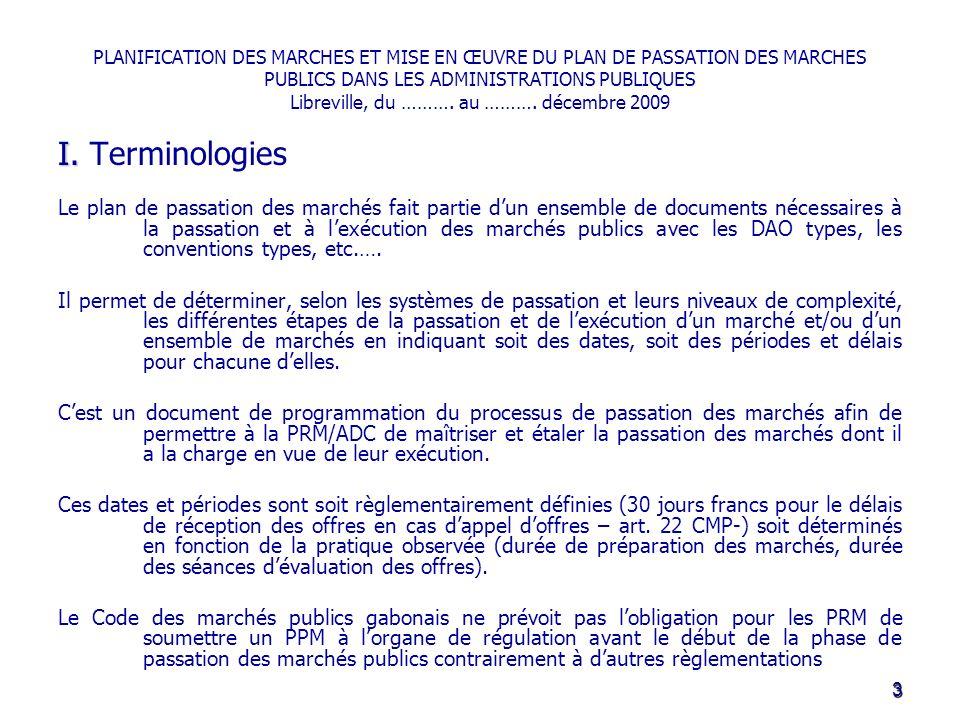PLANIFICATION DES MARCHES ET MISE EN ŒUVRE DU PLAN DE PASSATION DES MARCHES PUBLICS DANS LES ADMINISTRATIONS PUBLIQUES Libreville, du ………. au ………. déc