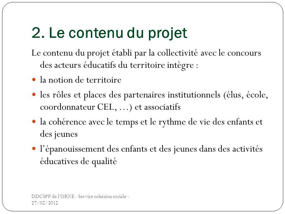 2. Le contenu du projet Le contenu du projet établi par la collectivité avec le concours des acteurs éducatifs du territoire intègre : la notion de te
