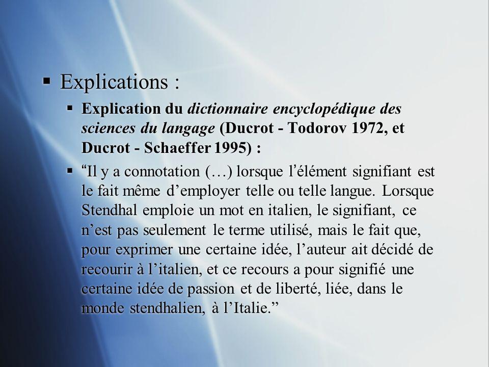 Explications : Explication du dictionnaire encyclopédique des sciences du langage (Ducrot - Todorov 1972, et Ducrot - Schaeffer 1995) : Il y a connota