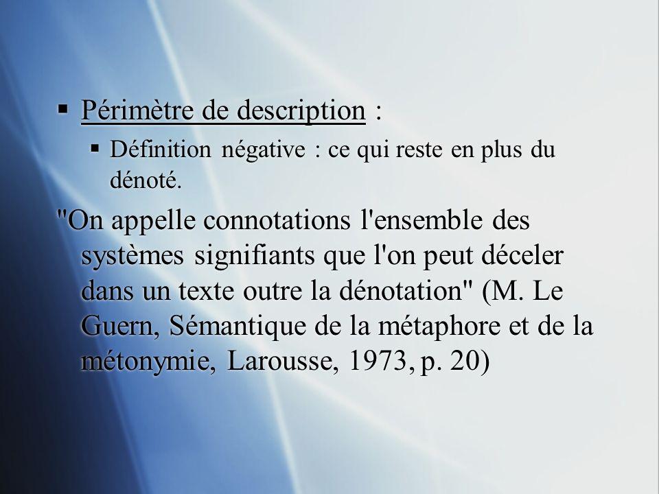 Ex.dun signifiant lexical : patate = /pomme de terre/ + /trait familier/ > dénoté > connoté Ex.
