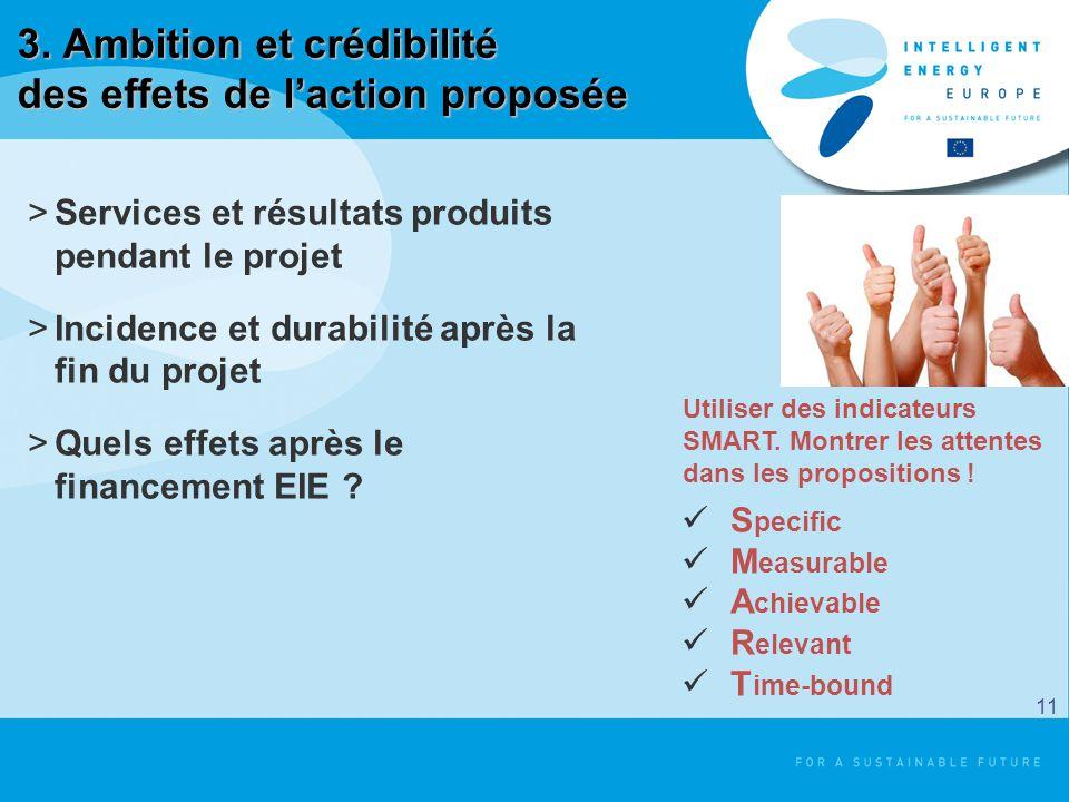 3. Ambition et crédibilité des effets de laction proposée >Services et résultats produits pendant le projet >Incidence et durabilité après la fin du p