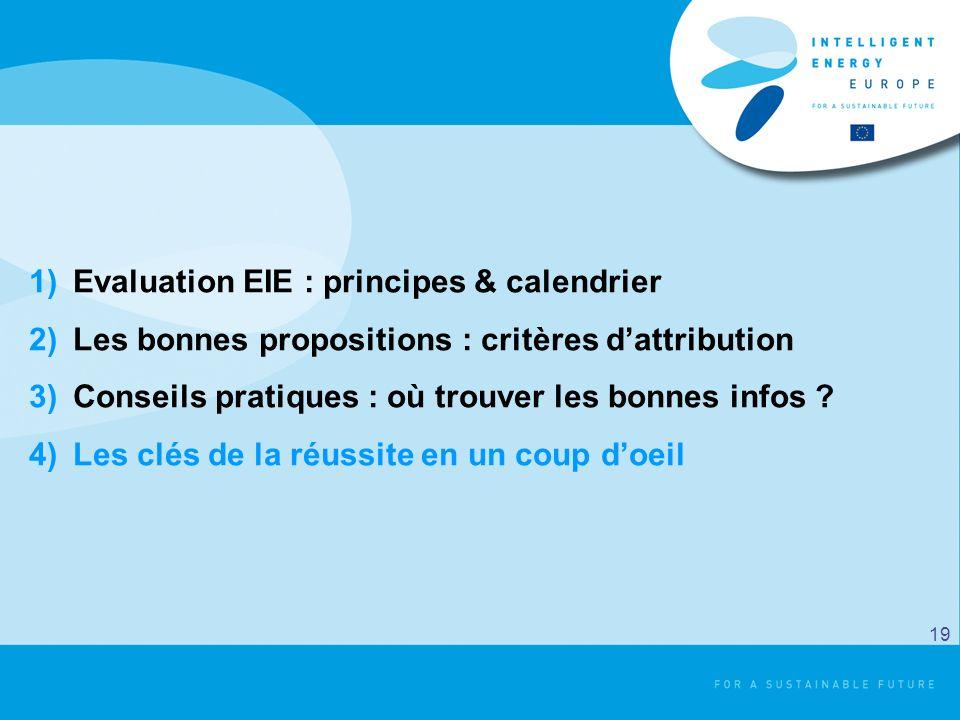 1)Evaluation EIE : principes & calendrier 2)Les bonnes propositions : critères dattribution 3)Conseils pratiques : où trouver les bonnes infos ? 4)Les