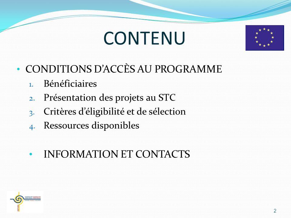 BÉNÉFICIAIRES Les bénéficiaires désignés dans le PO pourront participer au programme Le Programme est ouvert aux bénéficiaires dont les dépenses sont de caractère public Règles déligibilité des dépenses: Règlement 1828/2006 pour les porteurs de projet espagnols Décret français du Ministère du développement durable n 1303-2007 3