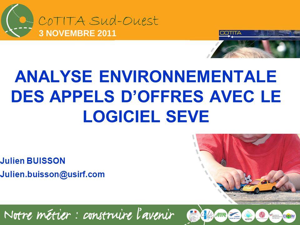 ANALYSE ENVIRONNEMENTALE DES APPELS DOFFRES AVEC LE LOGICIEL SEVE Julien BUISSON Julien.buisson@usirf.com
