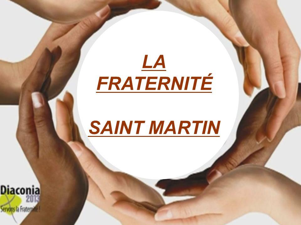 16 LA FRATERNITÉ SAINT MARTIN