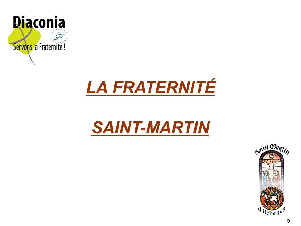 8 LA FRATERNITÉ SAINT-MARTIN