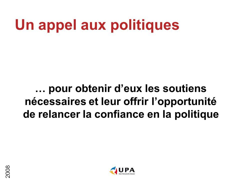 2008 Un appel aux politiques … pour obtenir deux les soutiens nécessaires et leur offrir lopportunité de relancer la confiance en la politique