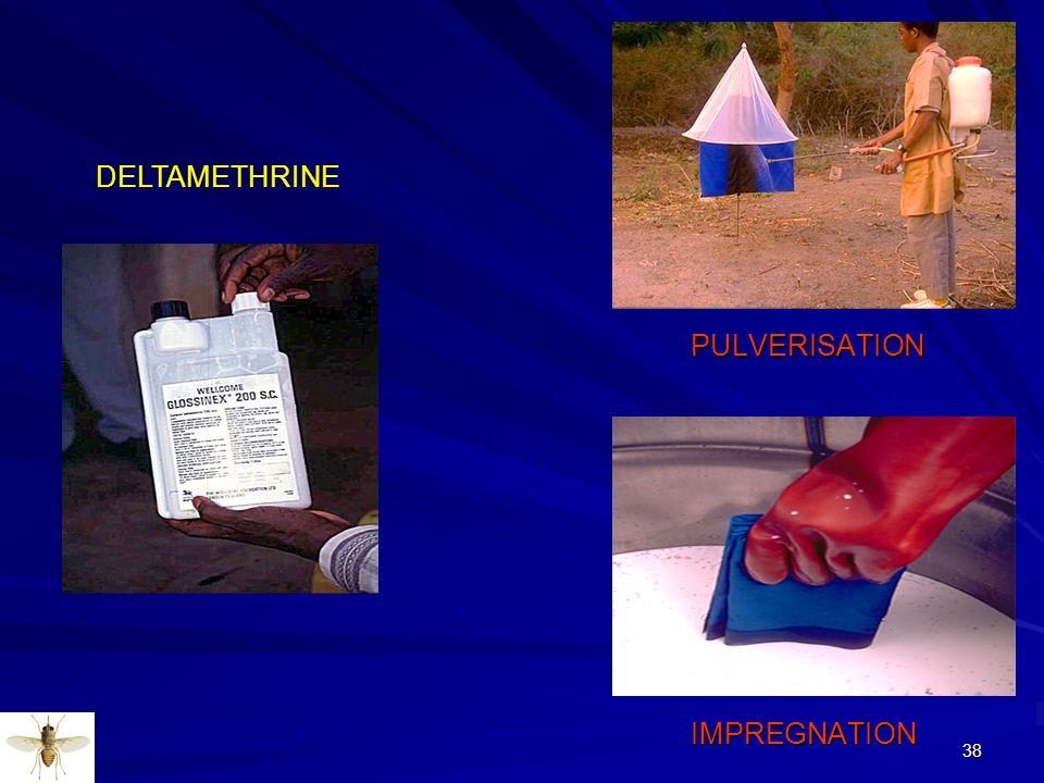 38 DELTAMETHRINE IMPREGNATION IMPREGNATION PULVERISATION PULVERISATION