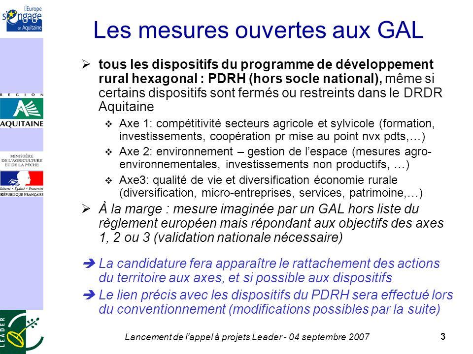 Lancement de lappel à projets Leader - 04 septembre 2007 14 Principales dispositions en matière de gestion Les opérations sont sélectionnées par le comité de programmation du GAL (y.c.