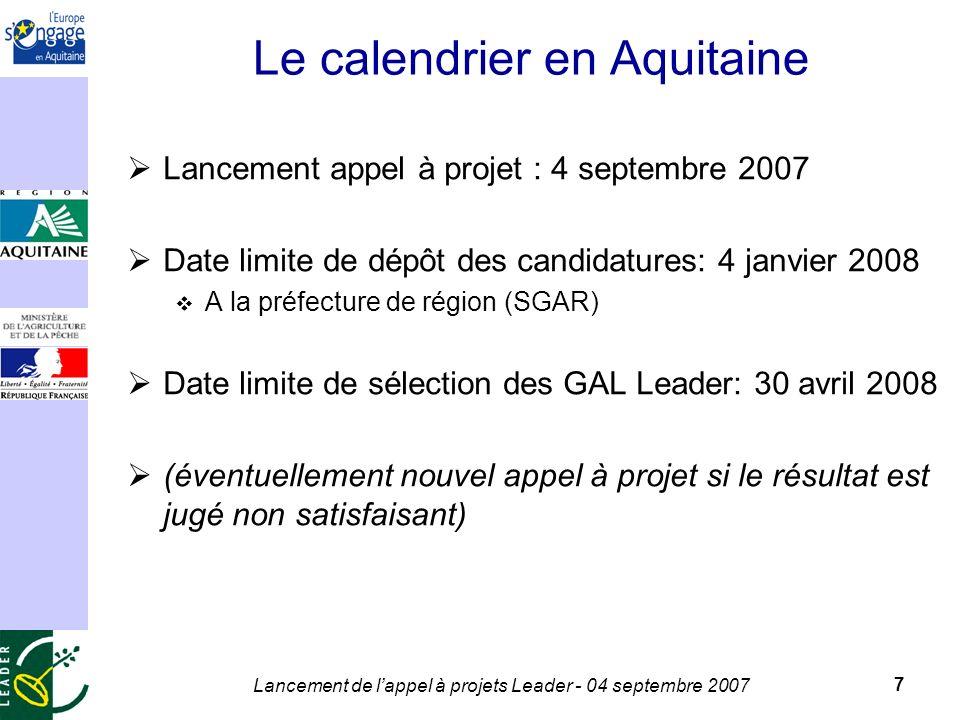 Lancement de lappel à projets Leader - 04 septembre 2007 8 Nombre de GAL, enveloppe par GAL En Aquitaine: 16,5 M de FEADER pour 9 à 15 GAL enveloppe UE minimum / GAL : 1 M enveloppe UE moyenne / GAL : environ 1,5 M Répartition indicative FEADER-Leader Aquitaine: 0,5 M pour des projets liés à laxe 1 1 M pour des projets liés à laxe 2 11,7 M pour des projets liés à laxe 3 0,83 M pour des projets de coopération 2,48 M pour lanimation / fonctionnement des GAL Ne signifie pas que chaque GAL doive reproduire cette répartition!