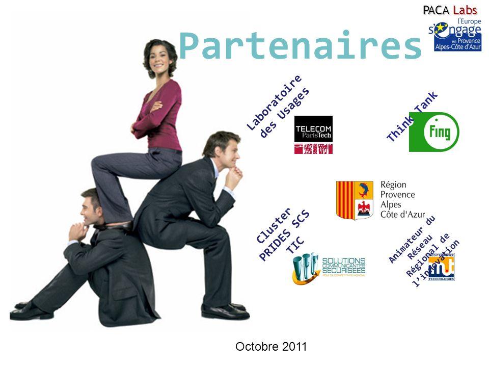 Partenaires Think Tank Laboratoire des Usages Cluster PRIDES SCS TIC Animateur du Réseau Régional de linnovation PACA Labs Octobre 2011