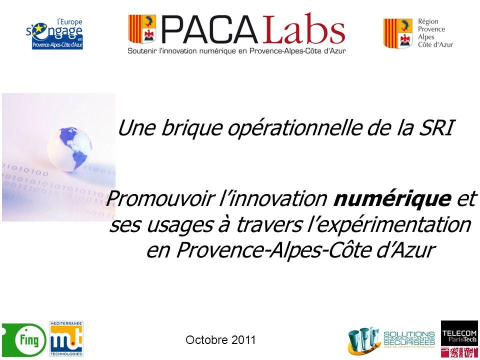 Promouvoir linnovation numérique et ses usages à travers lexpérimentation en Provence-Alpes-Côte dAzur Une brique opérationnelle de la SRI Octobre 2011