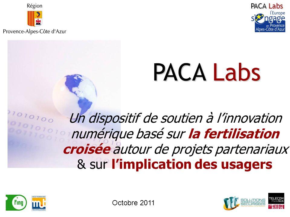 Un dispositif de soutien à linnovation numérique basé sur la fertilisation croisée autour de projets partenariaux & sur limplication des usagers PACA Labs Octobre 2011