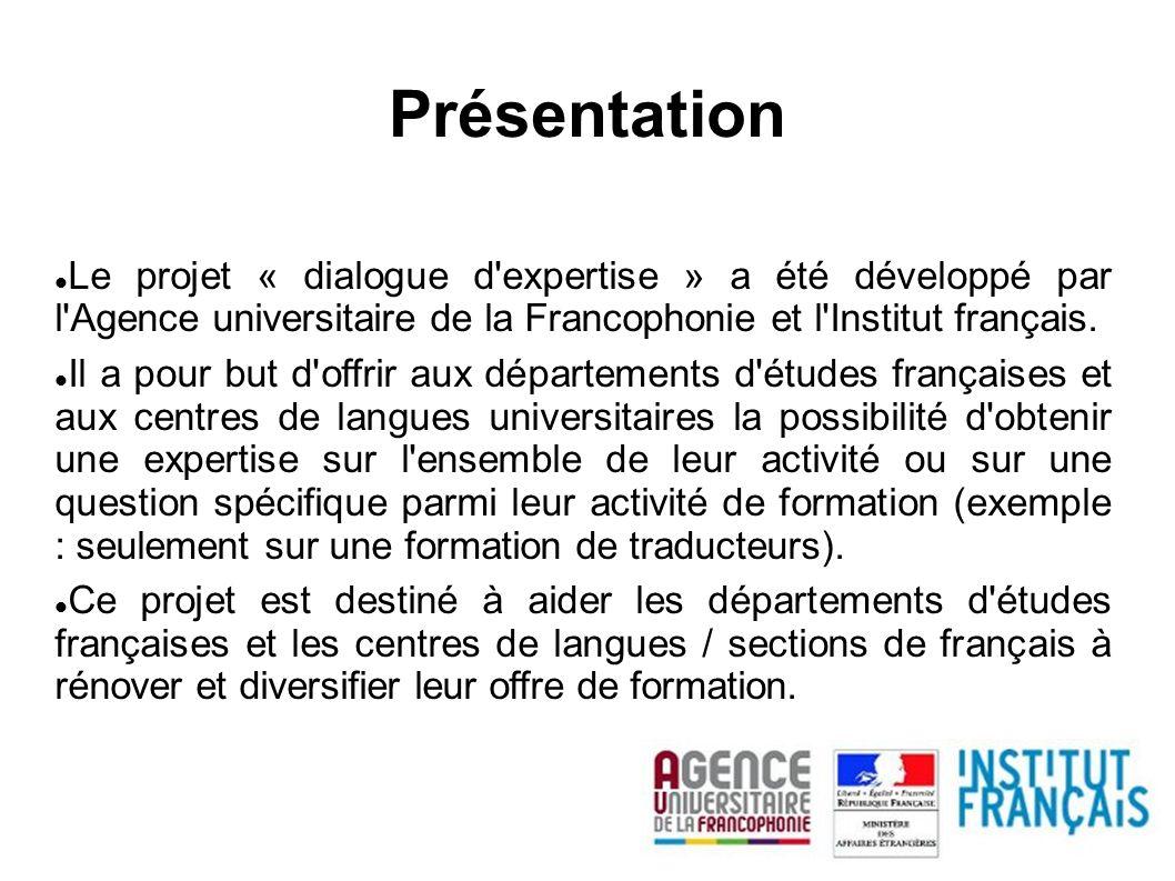 Le projet « dialogue d expertise » a été développé par l Agence universitaire de la Francophonie et l Institut français.