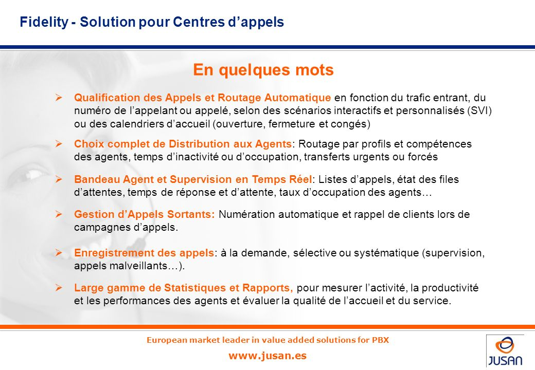 European market leader in value added solutions for PBX www.jusan.es Appel entrant au numéro 0 800….