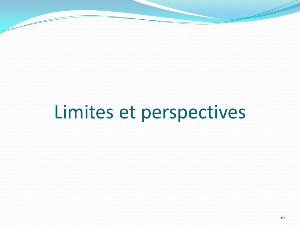 Limites et perspectives 16