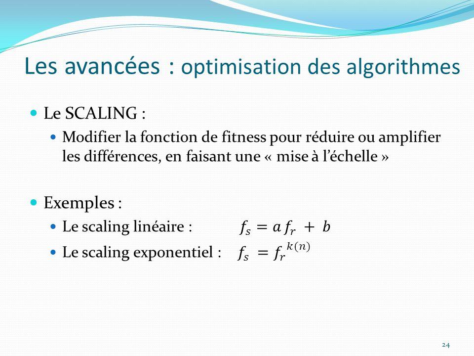 Les avancées : optimisation des algorithmes 24