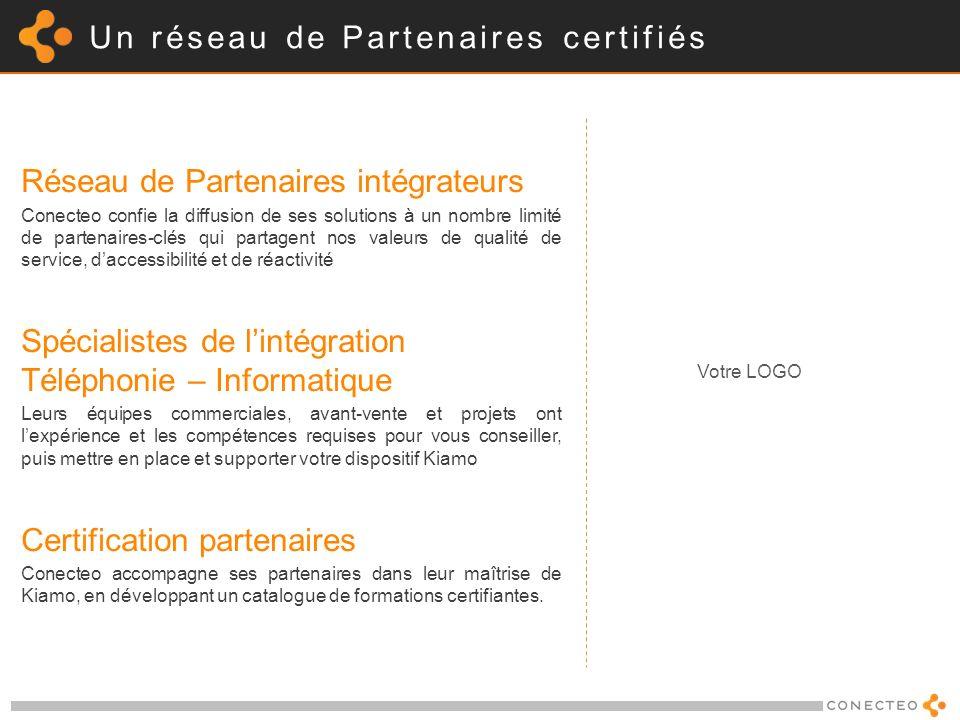 Un réseau de Partenaires certifiés Réseau de Partenaires intégrateurs Conecteo confie la diffusion de ses solutions à un nombre limité de partenaires-