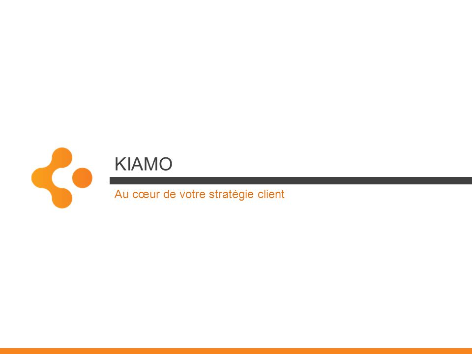 KIAMO Au cœur de votre stratégie client