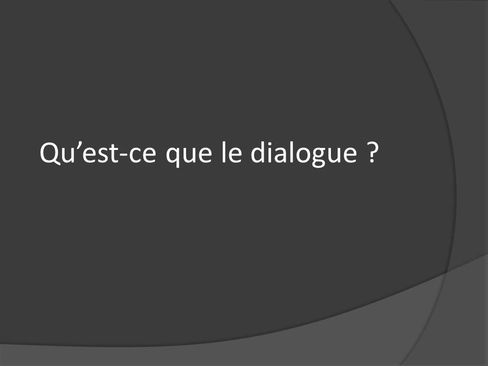 Quest-ce que le dialogue ?