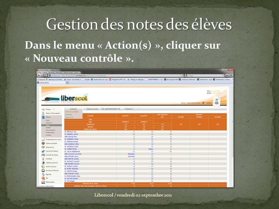 Liberscol / vendredi 02 septembre 2011 Dans le menu « Action(s) », cliquer sur « Nouveau contrôle ».