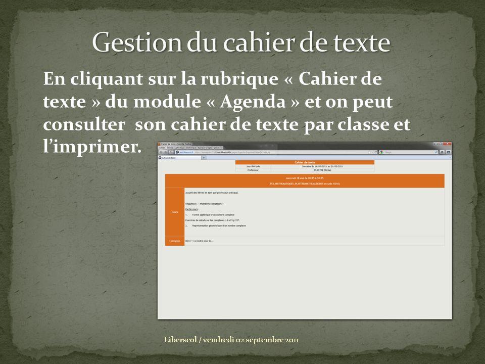 En cliquant sur la rubrique « Cahier de texte » du module « Agenda » et on peut consulter son cahier de texte par classe et limprimer.