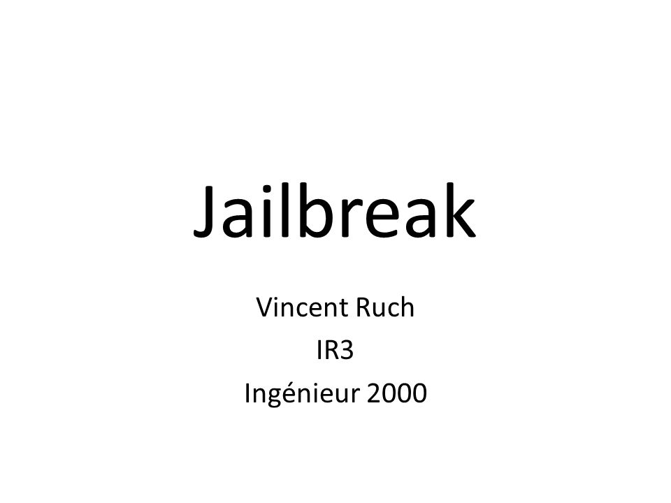 Jailbreak Vincent Ruch IR3 Ingénieur 2000