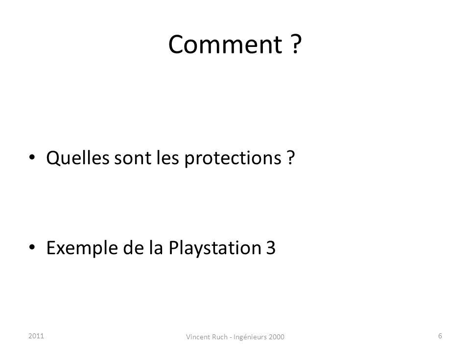 Comment ? Quelles sont les protections ? Exemple de la Playstation 3 62011 Vincent Ruch - Ingénieurs 2000