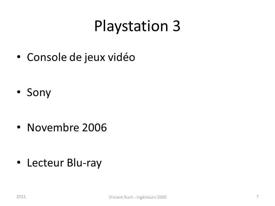 Playstation 3 Console de jeux vidéo Sony Novembre 2006 Lecteur Blu-ray 72011 Vincent Ruch - Ingénieurs 2000