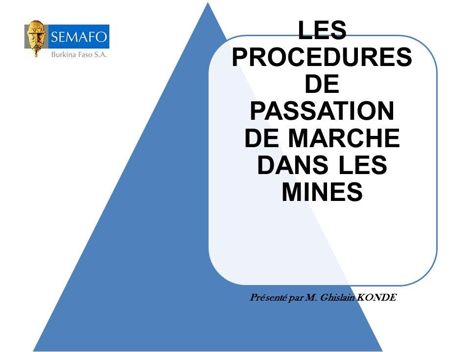 LES PROCEDURES DE PASSATION DE MARCHE DANS LES MINES Présenté par M. Ghislain KONDE