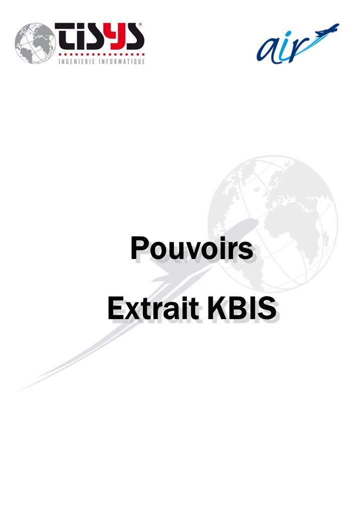 Pouvoirs Extrait KBIS Pouvoirs Extrait KBIS