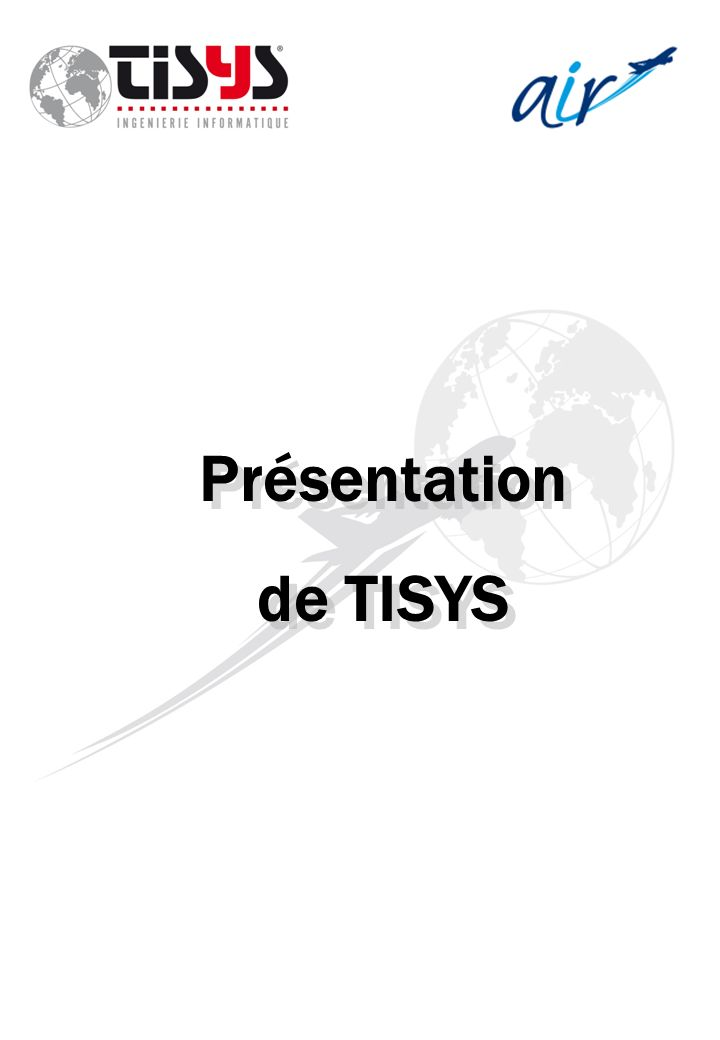 Présentation de TISYS Présentation de TISYS